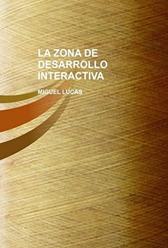 9788499817316: LA ZONA DE DESARROLLO INTERACTIVA