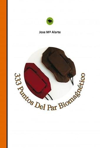 9788499819525: 333 Puntos Del Par Biomagnetico