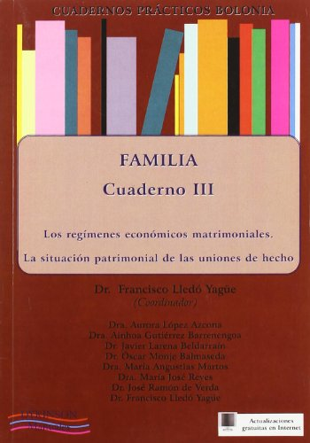 9788499821313: Cuadernos prácticos Bolonia. Familia / Bologna practical notebooks. Family: Los Regimenes Economicos Matrimoniales. La Situacion Patrimonial De Las ... Assets of the Partnership (Spanish Edition)