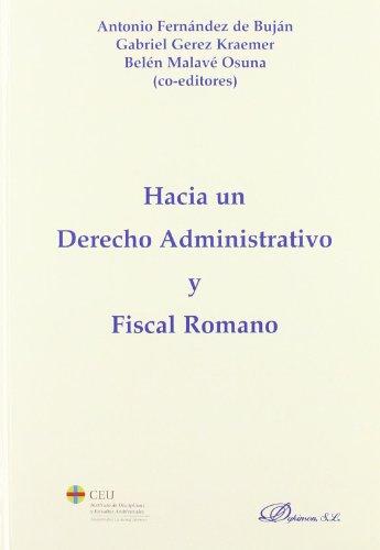 HACIA UN DERECHO ADMINISTRATIVO Y FISCAL ROMANO.: Fernández de Buján,