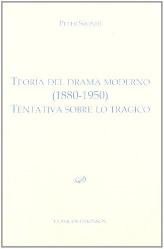 9788499822006: Teoría del drama moderno (1880-1950): Tentativa sobre lo trágico (Colección Clásicos Dykinson. Serie estudios)