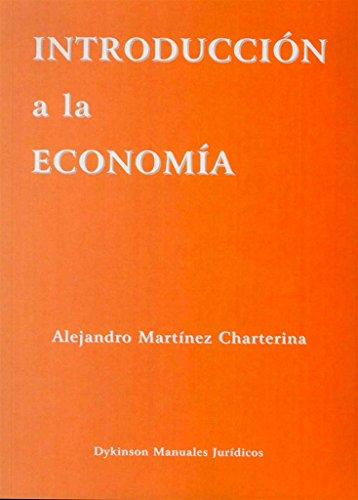9788499824437: Introduccion A La Economia (Alejandro Martinez Charterina) (Economia Y Empresa)