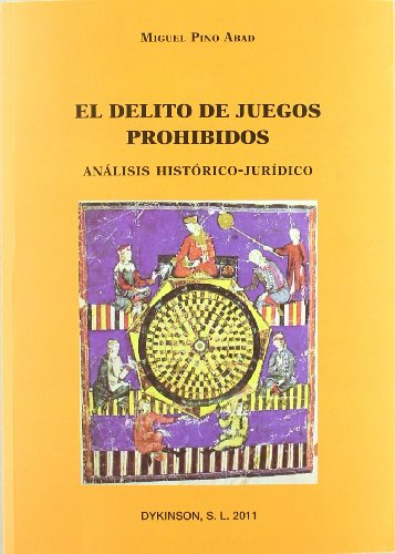El delito de juegos prohibidos / The: Miguel Pino Abad