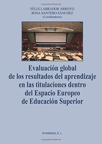 9788499828145: Evaluación global de los resultados del aprendizaje en las titulaciones dentro del espacio europeo de educación superior (Spanish Edition)