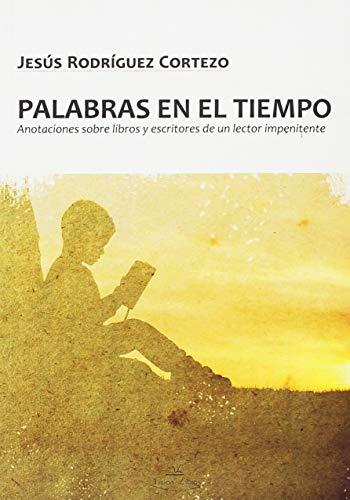 Palabras en el tiempo: Rodríguez Cortezo, Jesús