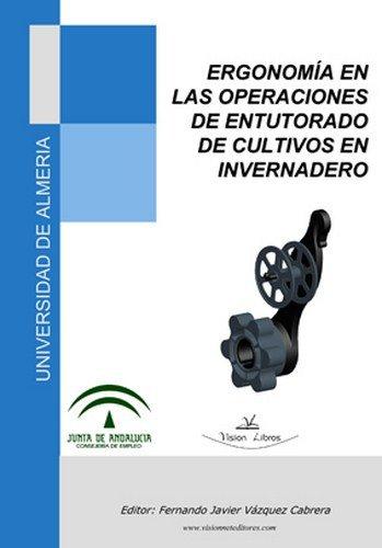 9788499838182: ERGONOMIA EN LAS OPERACIONES DE ENTUTORADO DE CULTIVOS EN INVERNA DERO
