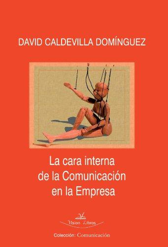 9788499839158: La Cara Interna de la Comunicación en la Empresa (Spanish Edition)