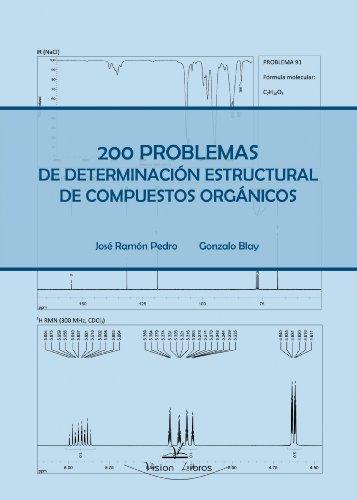 9788499839936: 200 Problemas de Determinacion Estructural de Compuestos Organicos (Spanish Edition)
