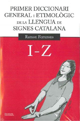 9788499841151: Primer diccionari general i etimològic I - Z de la llengua de signes catalana