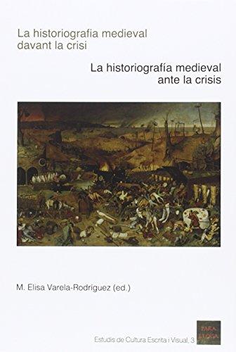 Historiografía medieval davant la crisi,La/ historiografía medieval