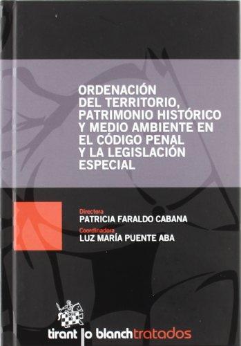 9788499850771: Ordenación del territorio , patrimonio histórico y medio ambiente en el código penal y la legislación especial