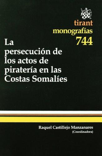 9788499859729: La persecución de los actos de piratería en las Costas Somalíes