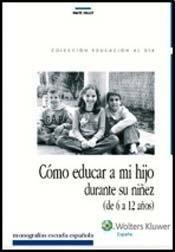 9788499870212: Como Educar a mi Hijo Durante su Niñez