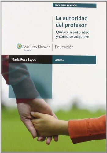 9788499870250: La autoridad del profesor. Qué es la autoridad y como se adquiere.