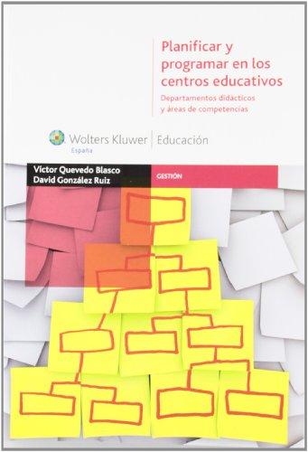 9788499870656: Planificar y programar en los centros educativos: Departamentos didácticos y áreas de competencias