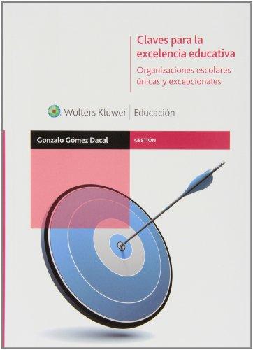 9788499870823: Claves para la excelencia educativa: Organizaciones escolares únicas y excepcionales