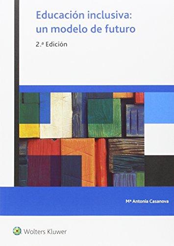 Educacion inclusiva: un modelo de futuro.: Casanova, Maria Antonia