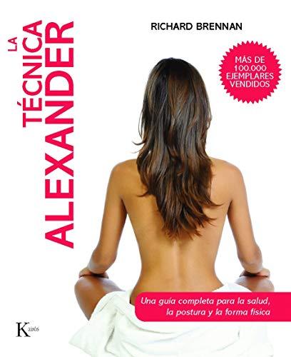 9788499880006: La técnica Alexander: Una guía completa para la salud, la postura y la forma física (Spanish Edition)