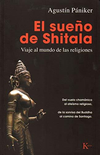 9788499880297: El sueño de Shitala: Viaje al mundo de las religiones (Sabiduría Perenne)