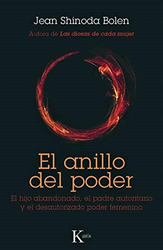 9788499881836: El anillo del poder: El hijo abandonado, el padre autoritario y el desautorizado poder femenino (Spanish Edition)