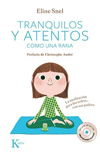 9788499882420: Tranquilos y atentos como una rana: La meditacion para los ninos... con sus padres