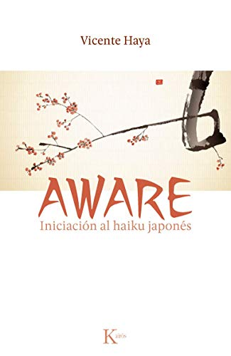 9788499882451: Aware: Iniciación al haiku japonés (Spanish Edition)