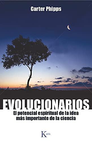 9788499883083: Evolucionarios: El potencial espiritual de la idea más importante de la ciencia (Spanish Edition)