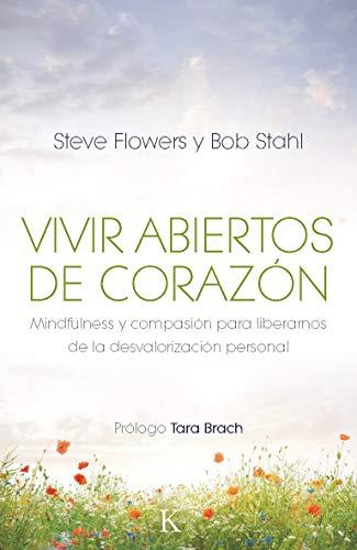 Vivir Abiertos De Corazón (Sabiduría perenne): Flowers, Steve; Stahl, Bob