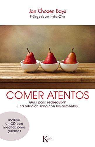 9788499883120: Comer atentos: Guía para redescubrir una relación sana con los alimentos (Spanish Edition)