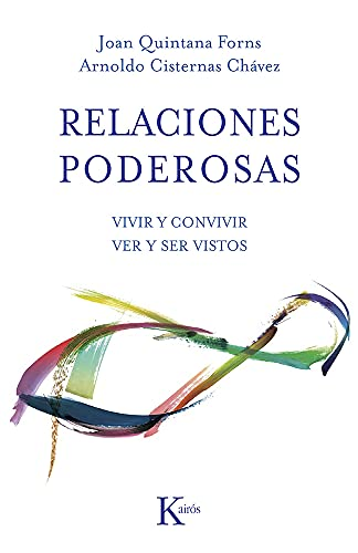 9788499883403: Relaciones Poderosas. Vivir Y Convivir. Ver Y Ser Vistos (Psicología)