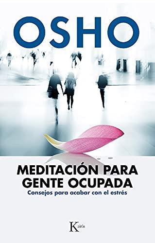 9788499884189: Meditación para gente ocupada: Consejos para acabar con el estrés (Spanish Edition)