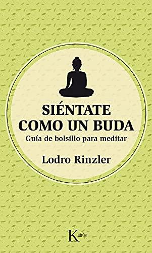 Siéntate Como Un Buda (Sabiduría perenne): Rinzler, Lodro