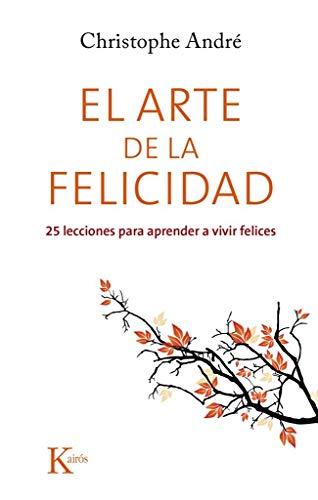 9788499884615: El Arte De La Felicidad (Psicología)