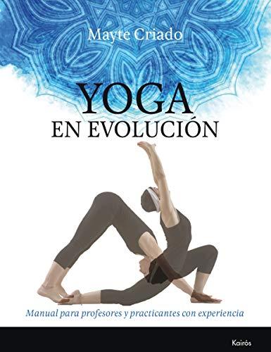 9788499885803: Yoga en evolución: Manual para profesores y practicantes con experiencia (Biblioteca de la Salud)