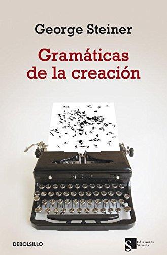 9788499890548: Gramáticas de la creación (ENSAYO-FILOSOFIA)