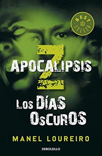 9788499890586: APOCALIPSIS Z. LOS DIAS OSCUROS (DEBOLSILLO)