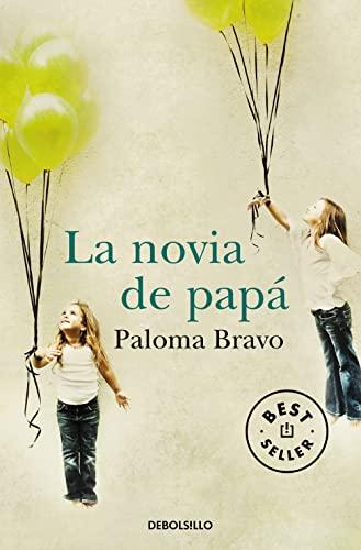 NOVIA DE PAPA, LA (9788499890791): Paloma Bravo