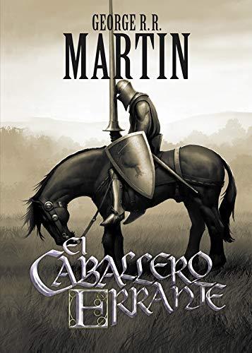 """El caballero errante (Precuela a """"Canción de: MARTIN,GEORGE R. R."""
