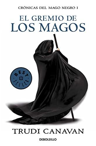 9788499891149: EL GREMIO DE LOS MAGOS (DEBOLSILLO) (CRONICAS DEL MAGO NEGRO 01)