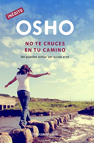 9788499891811: No te cruces en tu camino / Get Out Of Your Own Way: No puedes evitar ser quien eres / You Can Avoid Who You Are (Spanish Edition)