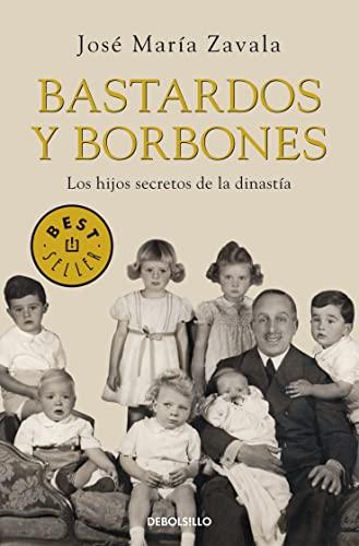 9788499893648: Bastardos y Borbones: Los hijos secretos de la dinastía (BEST SELLER)