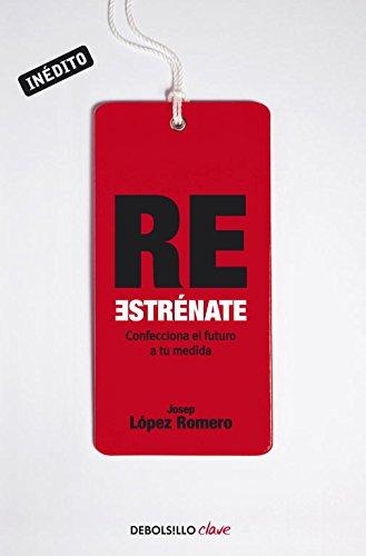 9788499893907: Reestrénate / Reinvent Yourself: Confecciona el futuro a tu medida / Make the future to your needs (Spanish Edition)