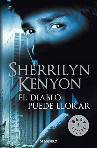 El diablo puede llorar / Devil May Cry (Los Cazadores Oscuros / Dark-Hunters) (Spanish Edition) (849989402X) by Kenyon, Sherrilyn