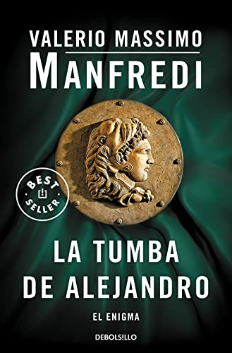 La tumba de alejandro / Alexander's tomb (Spanish Edition): Valerio Manfredi