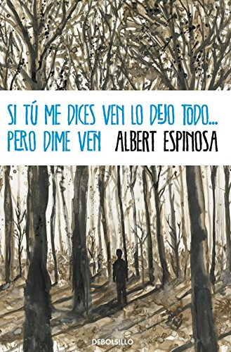 9788499894362: Si tú me dices ven lo dejo todo... pero dime ven / If you tell me to come I abandon everything...but tell me to come (Spanish Edition)