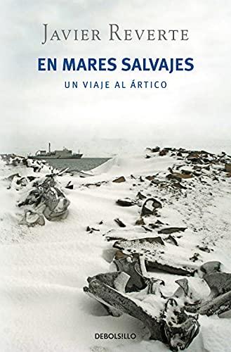 9788499894751: En mares salvajes: Un viaje al Ártico (BEST SELLER) - tapa blanda