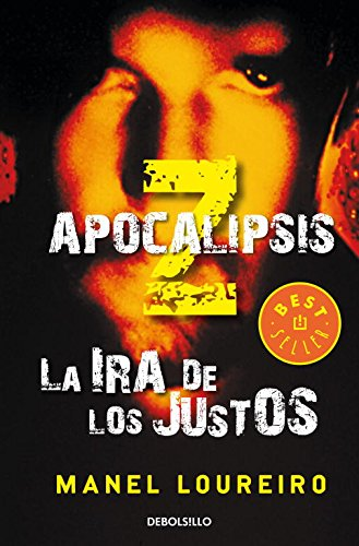 9788499895079: La ira de los justos / The Rage of the Righteous (Apocalipsis Z / Apocalypse Z) (Spanish Edition)