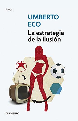 ESTRATEGIA DE LA ILUSION, LA: ECO, UMBERTO