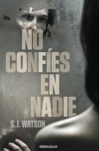 9788499895161: No confies en nadie / Before I Go to Sleep (Spanish Edition)