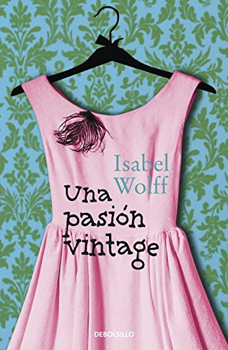 9788499895185: Una pasion vintage / A Vintage Affair (Spanish Edition)